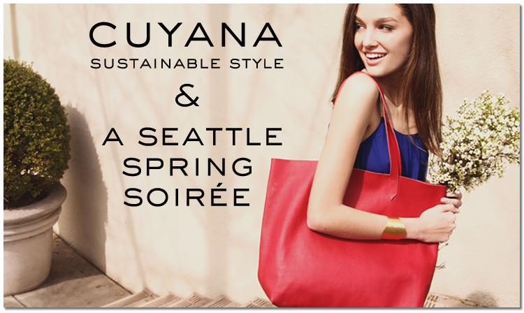 Cuyana Sustainable Style and a Seattle Spring Soirée