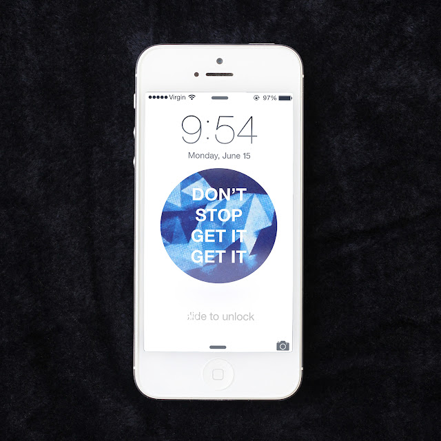 Don't Stop, Get It, Get It | Motivational iPhone Wallpapers