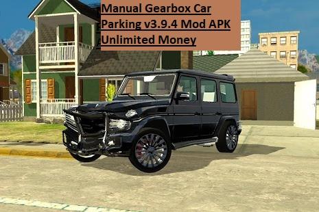Manual Gearbox Car Parking v3.9.4 Mod APK Unlimited Money