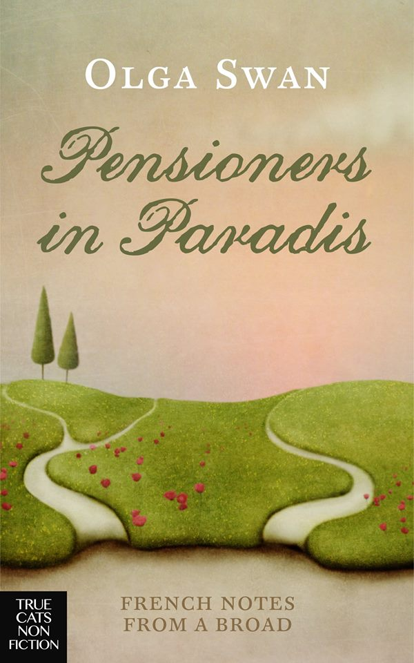 Pensioners in Paradis - French Notes From A Broad