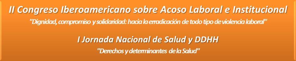 II Congreso Iberoamericano sobre Acoso Laboral e Institucional - I Jornada Nacional de Salud y DDHH