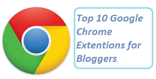 Chrome Extensions for Blogger