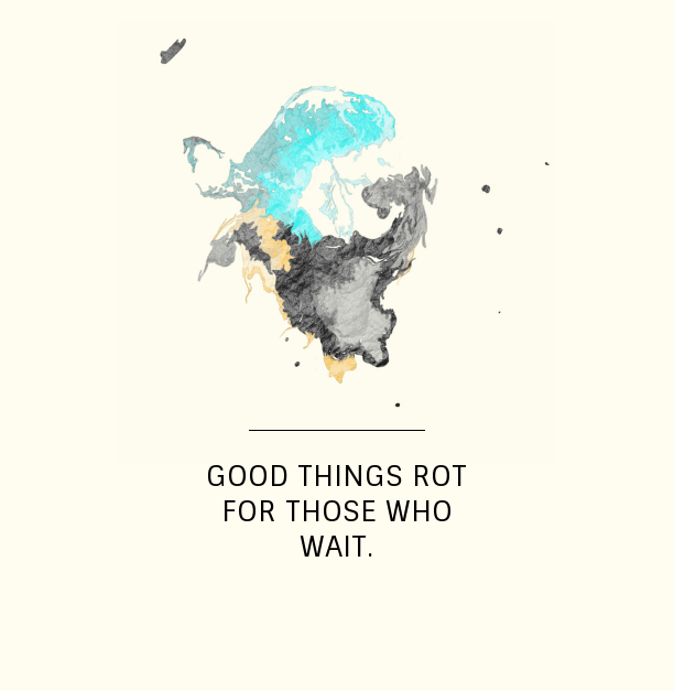 "Image of motto, ""Good things rot for those who wait""."