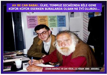 """ŞİİRİMİZİN KÜFÜR KÜFÜR ESEN USTASI """"CAN BABA"""" İLE..."""
