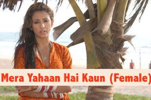 Mera Yahaan Hai Kau (Female)