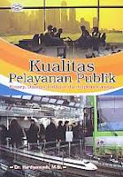 AJIBAYUSTORE  Judul Buku : Kualitas Pelayanan Publik Pengarang : Dr. Hardiyansyah, M.Si.   Penerbit : Gava Media