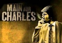 Main Aur Charles 2015 Hindi Movie Watch Online