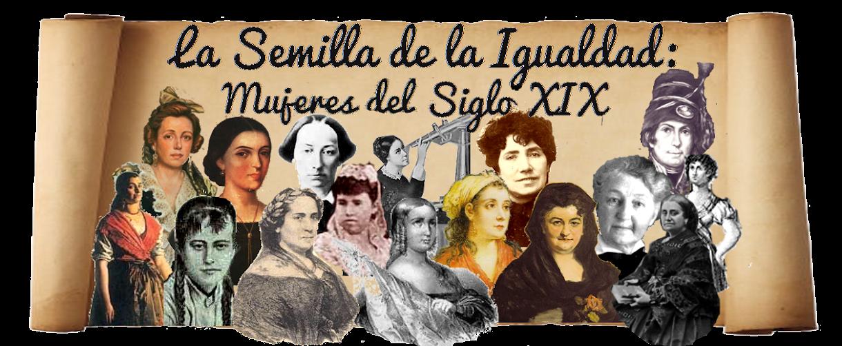 La Semilla de la Igualdad: Mujeres del Siglo XIX