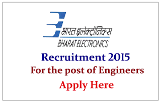 Bharat Electronics Limited Recruitment 2015 Engineers for the post of Dy. Engineer-Civil and Electrical