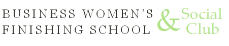 Business Women's Finishing School & Social Club