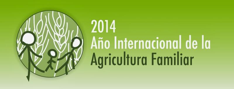 2014 Año Internacional de la Agricultura Familiar.
