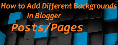 Add Different Backgrounds In Blogger Posts/Pages