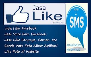 Jasa like facebook, jasa vote foto facebook, jasa like fanpage, servis like foto, komen facebook,dan like foto website