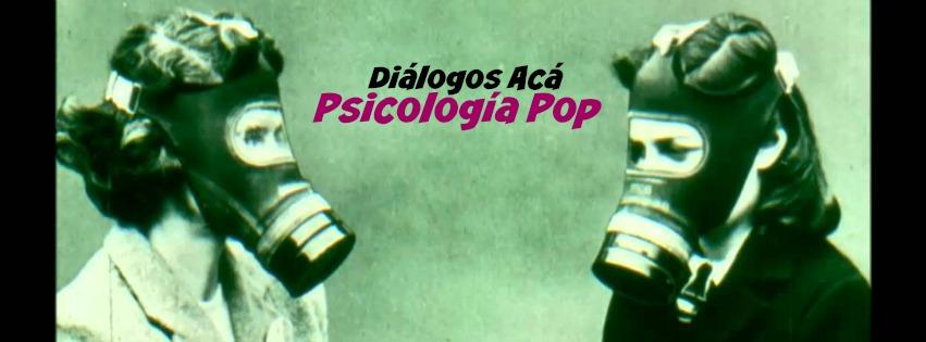 Diálogos Acá | Psicología pop