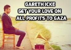 GARETH ICKE. TUTTI I PROVENTI DELLA CANZONE VANNO A GAZA...