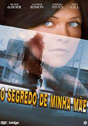 Baixar Filme O Segredo de Minha Mãe (Dublado) Online Gratis