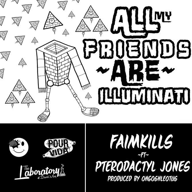 http://www.jooseboxx.com/2014/12/faimkills-all-my-friends-are-illuminati.html