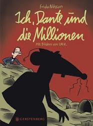 Ich, Dante und die Millionen; 2009