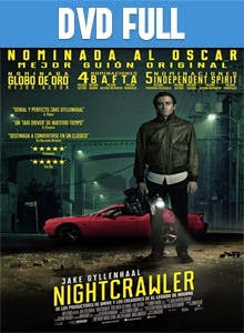 Nightcrawler DVD Full Español Latino 2014