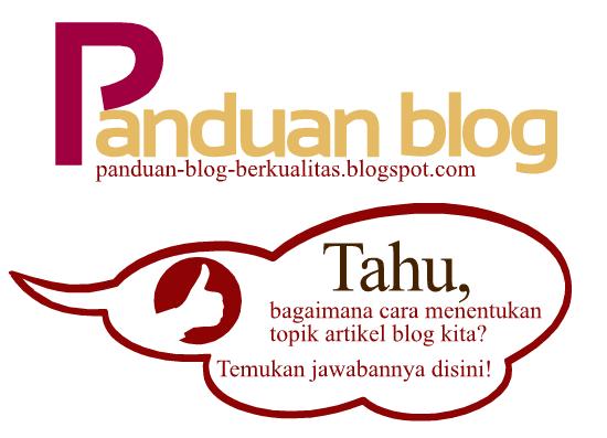 Panduan Menentukan Topik Untuk Artikel Blog