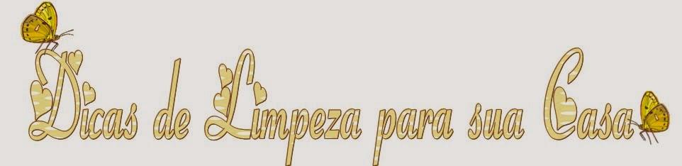 http://dicaslimpezaparacasa.blogspot.com.br/