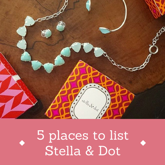 5 places you should be listing your Stella & Dot business