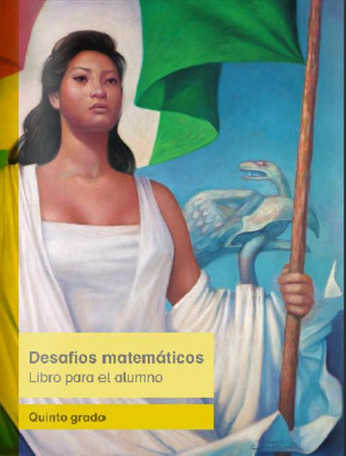 Libro del alumno de Desafíos Matemáticos 2014 - 2015 para Quinto Grado