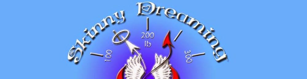 Skinny Dreaming