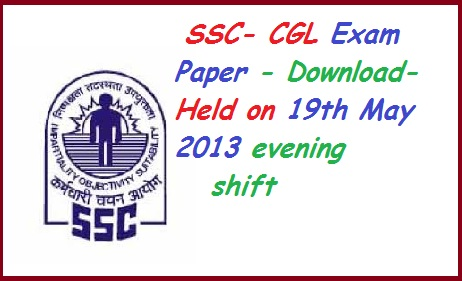 ssc, ssc.nic.in, ssc cgl exam paper download held on 19th may 2013