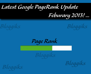 Latest Google PageRank Update Feburary 2013!