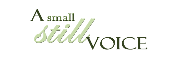 A Small Still Voice