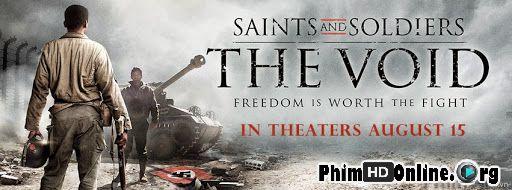 Thánh Thần Và Người Lính: Khoảng Trống - Saints And Soldiers: The Void