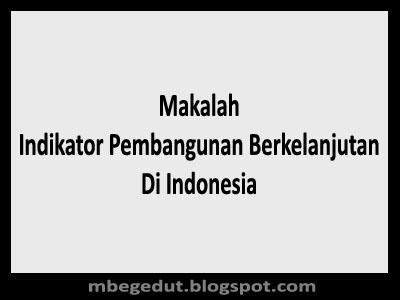 Makalah Indikator Pembangunan Berkelanjutan Di Indonesia