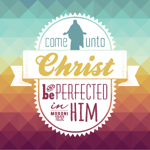 2014 YW Theme: Come Unto Christ
