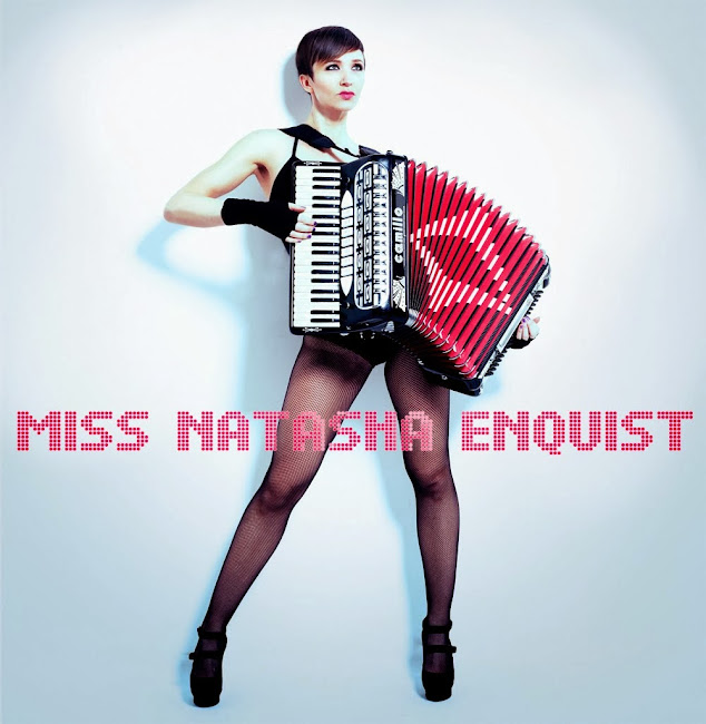 Miss Natasha Enquist - Performer, Accordionist, Singer, Actress, Model