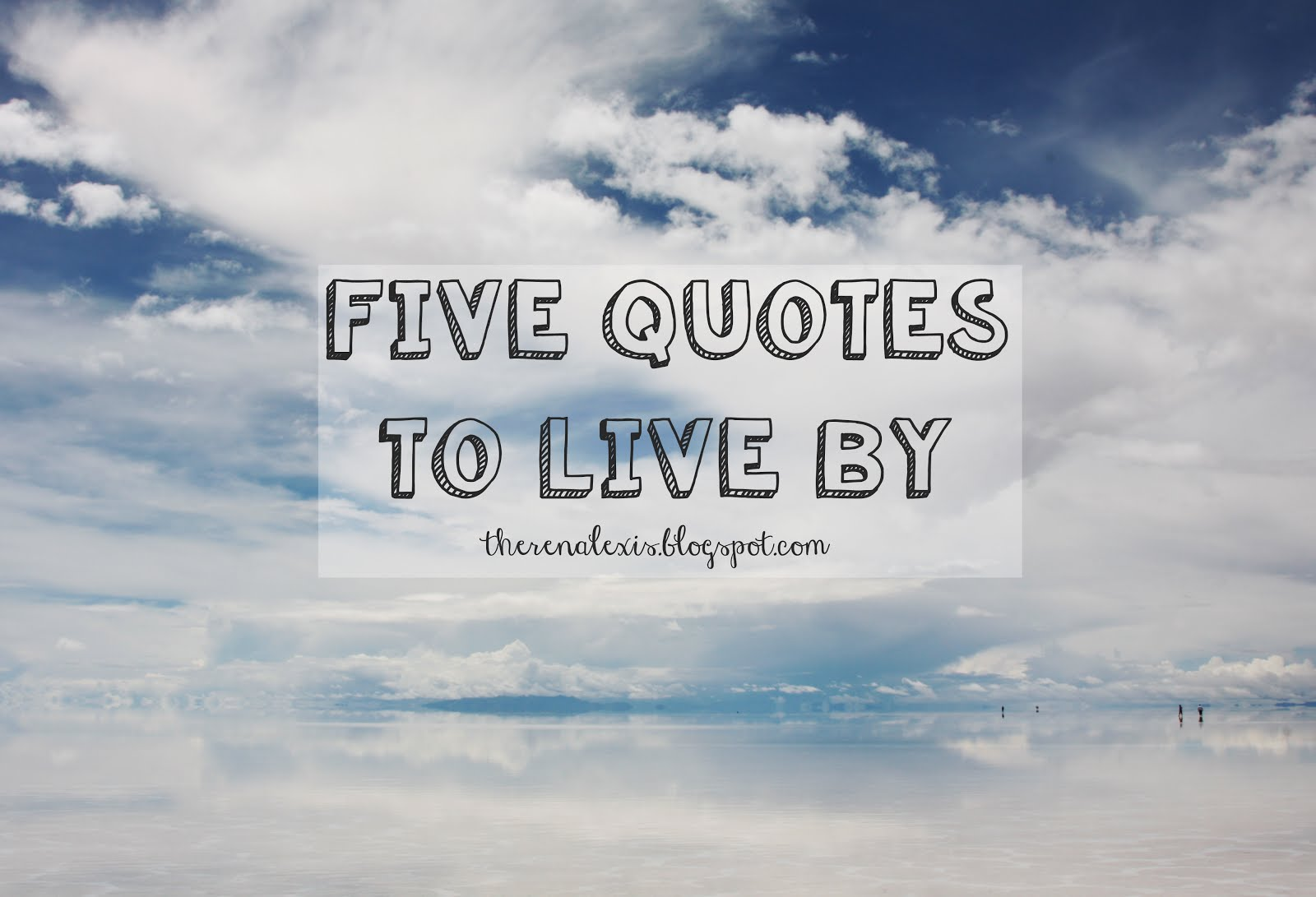Quotes To Live By The Random Bibliophile Five Quotes I Live By
