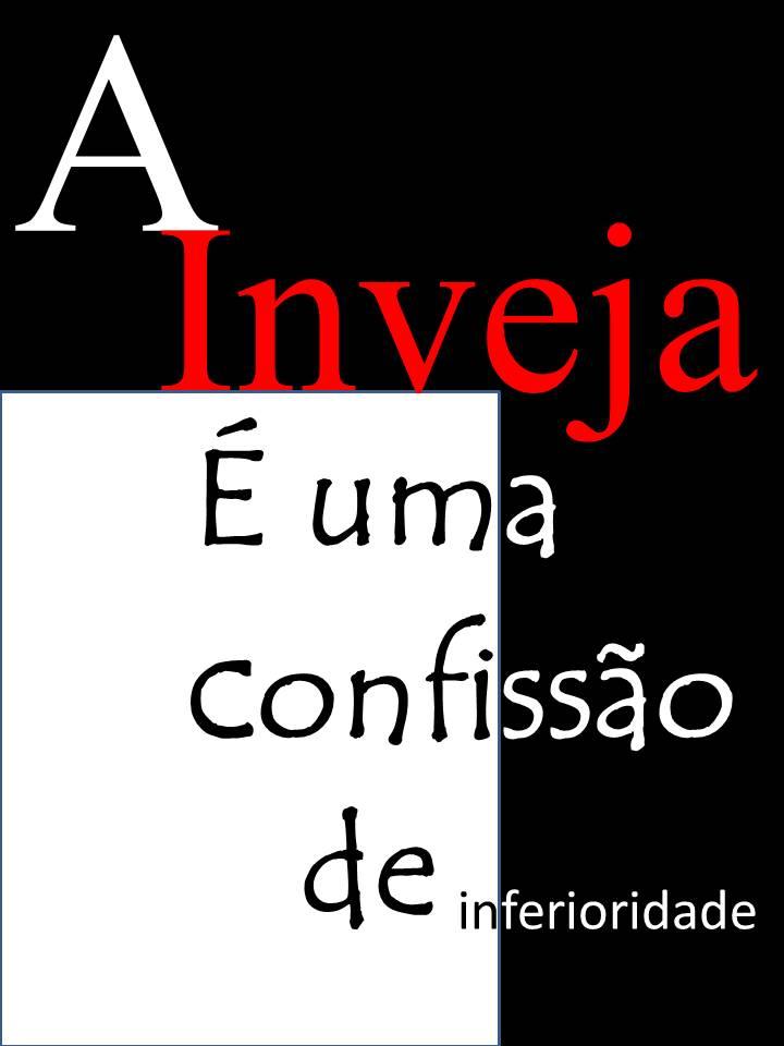 http://3.bp.blogspot.com/-ZzqOZtjTQec/UMpXsUlKrsI/AAAAAAAAN9U/YQJysRncNXA/s1600/Inveja.jpg