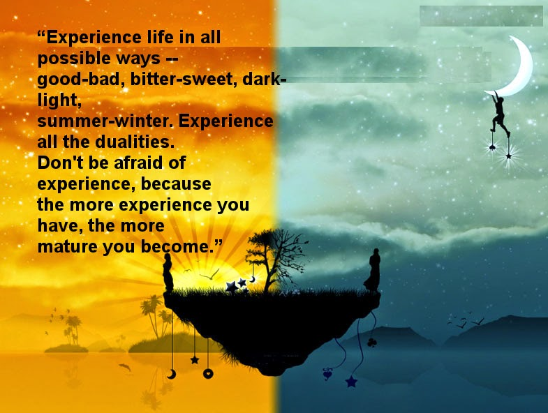 Experience The Duality Of Life Osho Wisdom Quotes Osho Quotes For