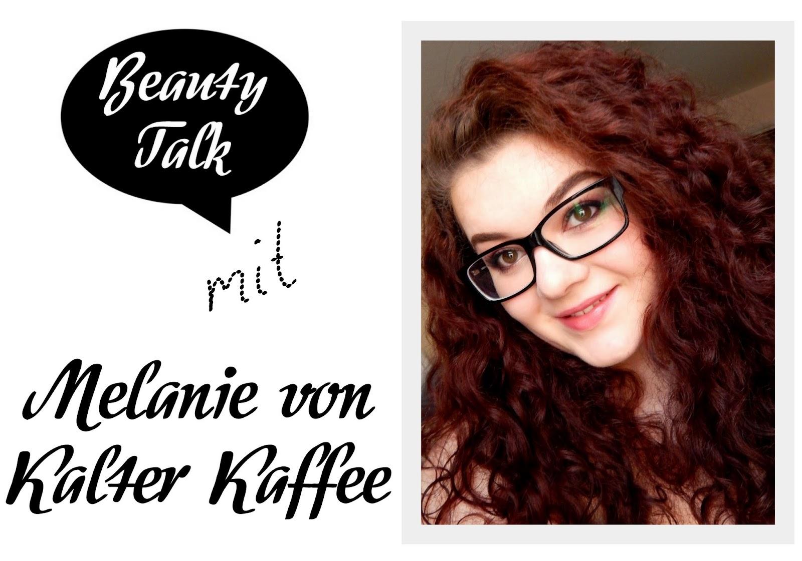 Beauty Talk: 3 Fragen an Melanie von Kalter Kaffee