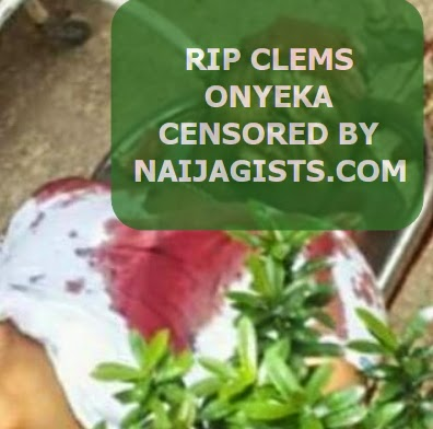 clems onyeka dead body