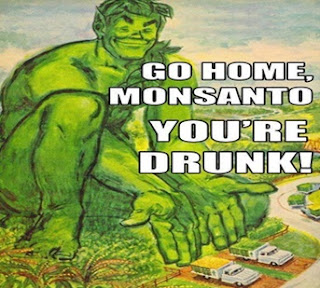 Go home Monsanto, you're drunk! - 5 Million Farmers Sue Monsanto for $7.7 Billion