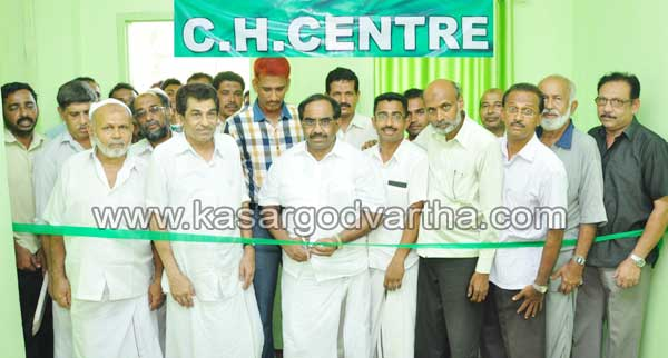 Kasaragod, Chemnad, C.H-center, Inauguration, Yahya-Thalangara, Kerala, Kasargodvartha, Malayalam News, National News, Kerala News, International News