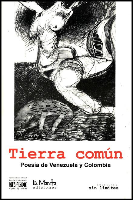 Segunda edición de la antología TIERRA COMÚN Poesía de Venezuela y Colombia