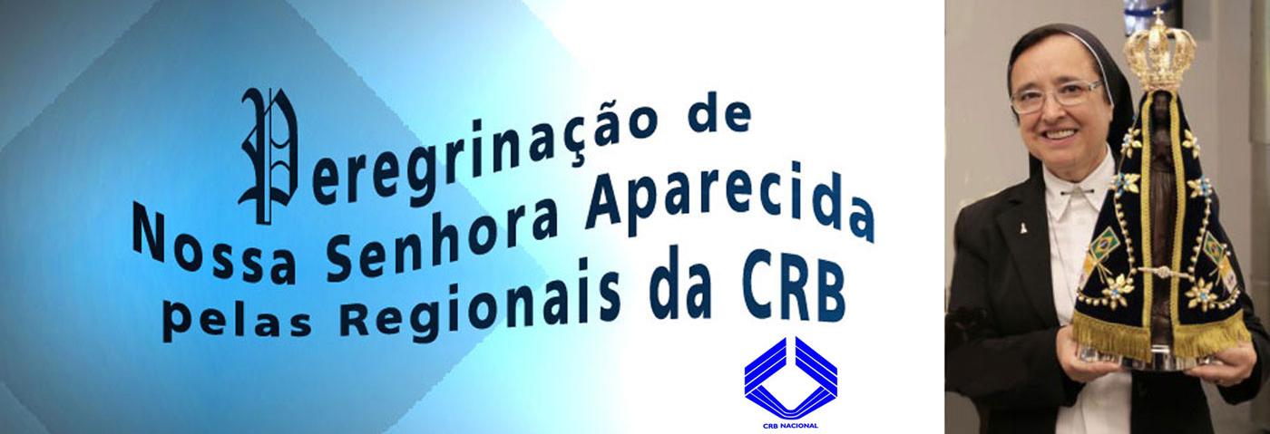 Peregrinação de Nossa Senhora Aparecida pelas Regionais da CRB