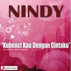 Nindy - Kubenci Kau Dengan Cintaku