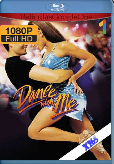 Dance with Me (1998) x265 [1080p] [Latino] [GoogleDrive]