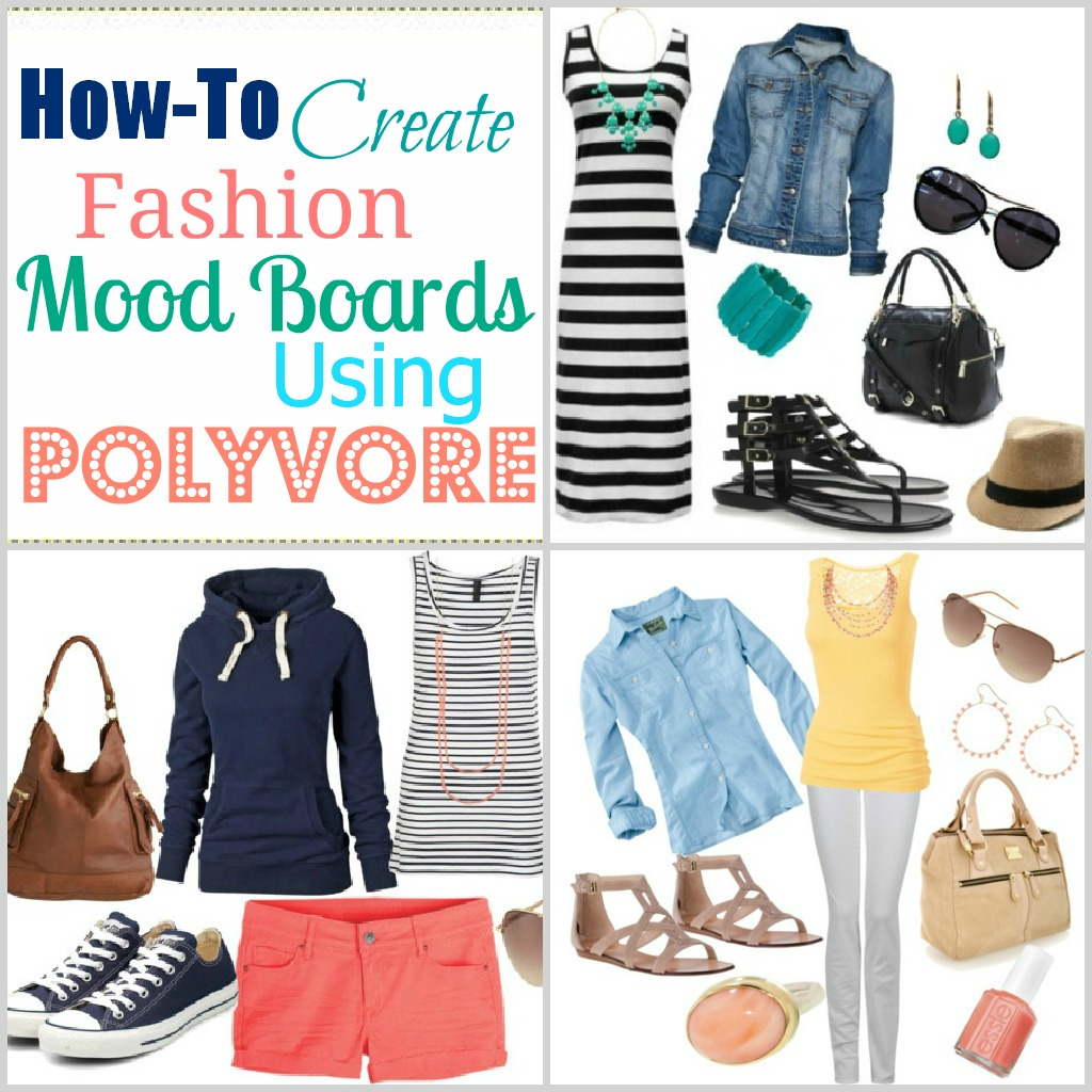 How To Create A Fashion Mood Board Using Polyvore Polyvore Tutorial Love Of Family Home