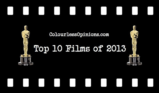 ColourlessOpinions.com Top 10 Films of 2013
