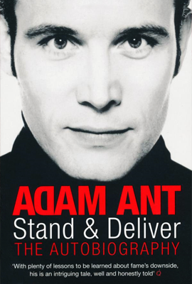 Adam Ant's Autobiography Stand and Deliver, 2006.