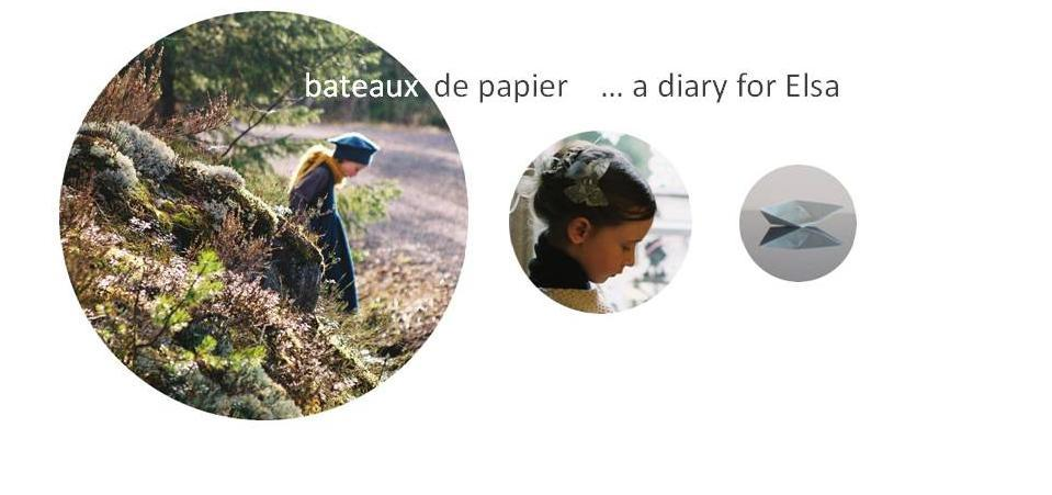 bateaux de papier   ... a diary for Elsa